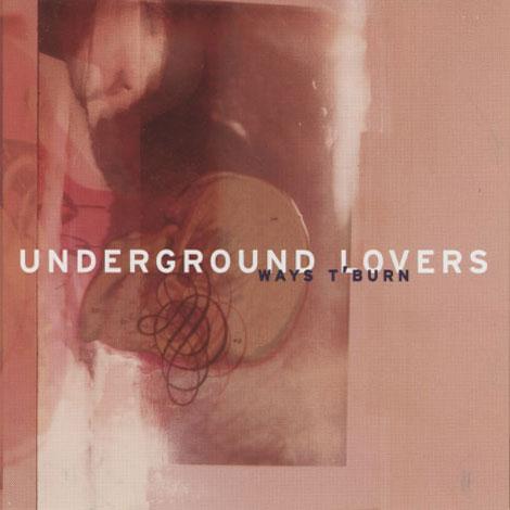 Underground Lovers – Ways T'Burn