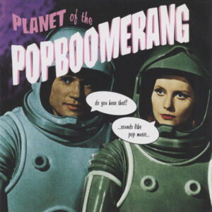 Various – Planet Of The Popboomerang