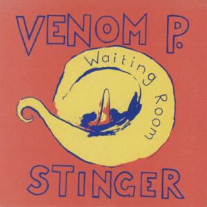 Venom P. Stinger – Waiting Room