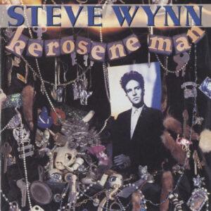 Steve Wynn – Kerosene Man